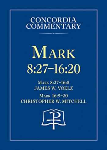 9780758639554-0758639554-Mark 8:27 - 16:20 - Concordia Commentary
