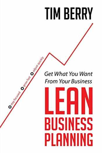 9781628652130-1628652136-Lean Business Planning: Get What You Want From Your Business