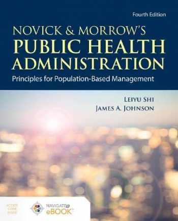 9781284195507-1284195503-Novick & Morrow's Public Health Administration: Principles for Population-Based Management: Principles for Population-Based Management