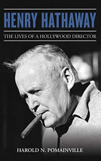 9781442269774-1442269774-Henry Hathaway: The Lives of a Hollywood Director