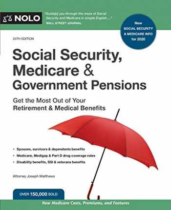 9781413327212-1413327214-Social Security, Medicare and Government Pensions: Get the Most Out of Your Retirement & Medical Benefits
