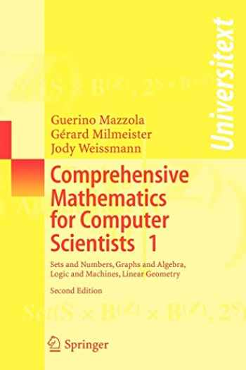 9783540368731-3540368736-Comprehensive Mathematics for Computer Scientists 1: Sets and Numbers, Graphs and Algebra, Logic and Machines, Linear Geometry (Universitext)