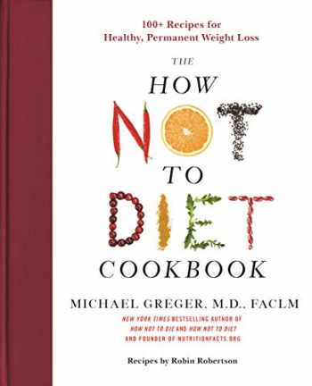 9781250199256-1250199255-The How Not to Diet Cookbook: 100+ Recipes for Healthy, Permanent Weight Loss