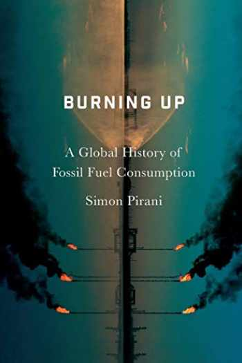 9780745335612-0745335616-Burning Up: A Global History of Fossil Fuel Consumption