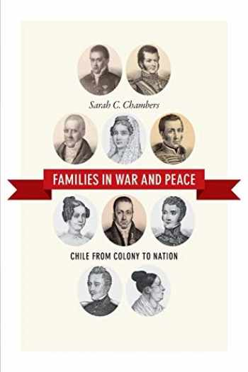 9780822358831-0822358832-Families in War and Peace: Chile from Colony to Nation