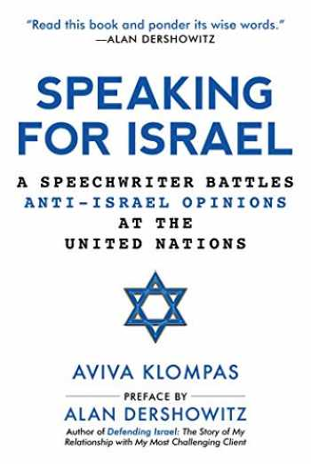 9781510743915-151074391X-Speaking for Israel: A Speechwriter Battles Anti-Israel Opinions at the United Nations