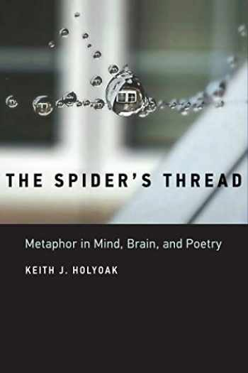 9780262039222-0262039222-The Spider's Thread: Metaphor in Mind, Brain, and Poetry (The MIT Press)