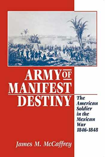 9780814755051-0814755054-Army of Manifest Destiny: The American Soldier in the Mexican War, 1846-1848 (The American Social Experience, 11)