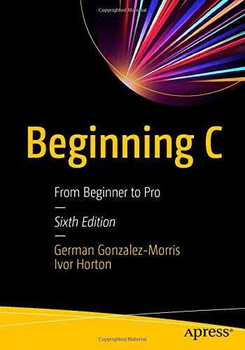 9781484259757-1484259750-Beginning C: From Beginner to Pro