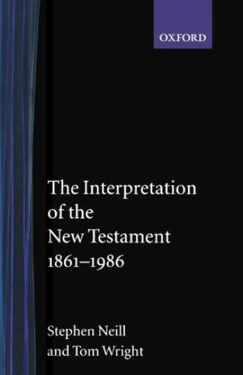 9780192830579-0192830570-The Interpretation Of The New Testament, 1861-1986