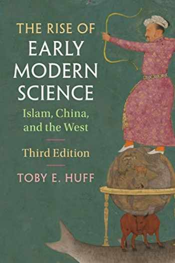 9781107571075-1107571073-The Rise of Early Modern Science: Islam, China, and the West
