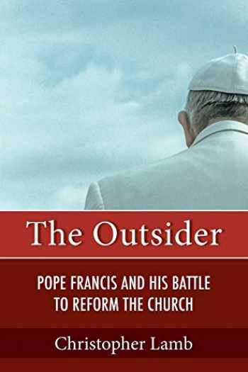 9781626983618-1626983615-The Outsider: Pope Francis and His Battle to Reform the Church