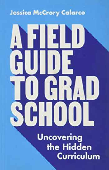 9780691201092-0691201099-A Field Guide to Grad School: Uncovering the Hidden Curriculum (Skills for Scholars)