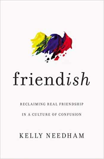 9781400213511-1400213517-Friend-ish: Reclaiming Real Friendship in a Culture of Confusion