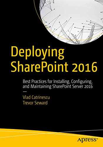 9781484219980-1484219988-Deploying SharePoint 2016: Best Practices for Installing, Configuring, and Maintaining SharePoint Server 2016