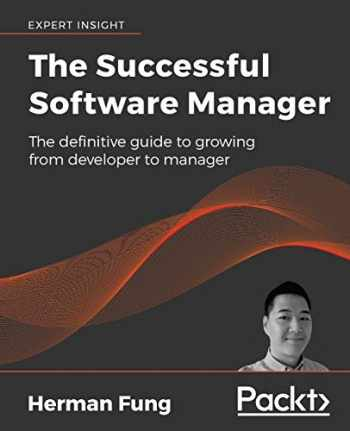 9781789615531-1789615534-The Successful Software Manager: The definitive guide to growing from developer to manager
