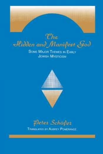 9780791410448-0791410447-The Hidden and Manifest God: Some Major Themes in Early Jewish Mysticism (SUNY Series in Judaica)