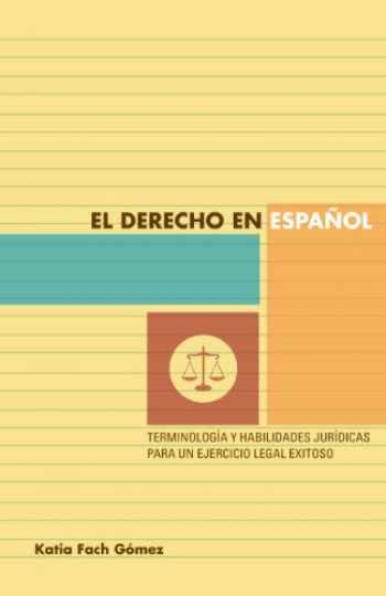 9780292756533-0292756534-El derecho en español: terminología y habilidades jurídicas para un ejercicio legal exitoso (Spanish Edition)
