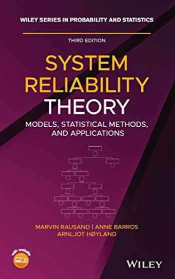9781119373520-1119373522-System Reliability Theory: Models, Statistical Methods, and Applications, Third Edition (Wiley Series in Probability and Statistics)
