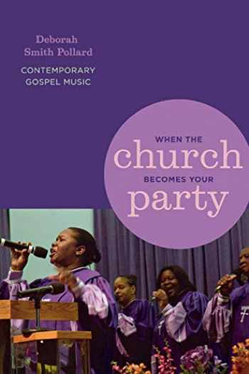 9780814332184-0814332188-When the Church Becomes Your Party: Contemporary Gospel Music (African American Life Series)