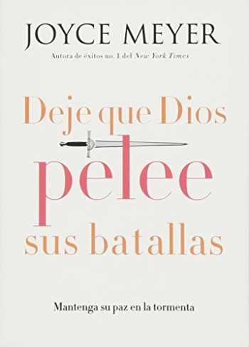 9781455532353-1455532355-Deje que Dios pelee sus batallas: Mantenga su paz en la tormenta (Spanish Edition)