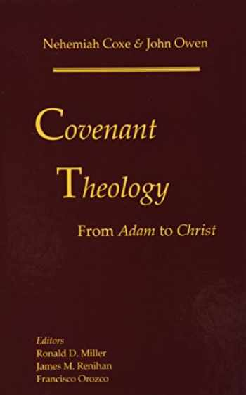 9780976003939-0976003937-Covenant Theology: From Adam to Christ
