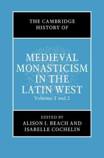 9781107042117-1107042119-The Cambridge History of Medieval Monasticism in the Latin West 2 Volume Hardback Set (The New Cambridge History of Medieval Monasticism in the Latin West)