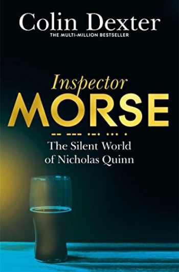 9781447299141-1447299140-The Silent World of Nicholas Quinn (Inspector Morse Mysteries)