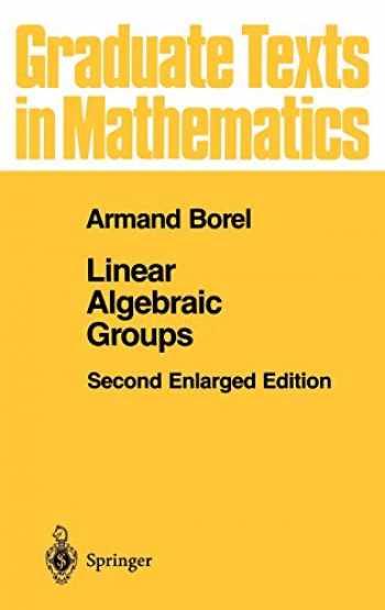 9780387973708-0387973702-Linear Algebraic Groups (Graduate Texts in Mathematics, 126)