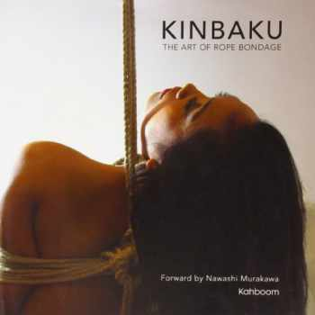 9780957627505-0957627505-Kinbaku: The Art of Rope Bondage