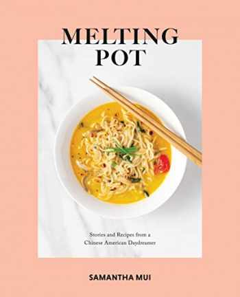 9780578662619-0578662612-Melting Pot: Stories and Recipes from a Chinese American Daydreamer