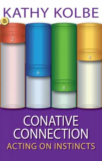 9780201570953-0201570955-Conative Connection: Uncovering the Link Between Who You Are and How You Perform