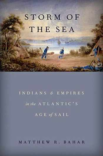 9780190874247-0190874244-Storm of the Sea: Indians and Empires in the Atlantic's Age of Sail