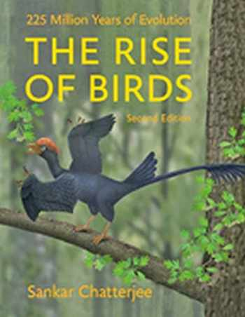 9781421415901-1421415909-The Rise of Birds: 225 Million Years of Evolution
