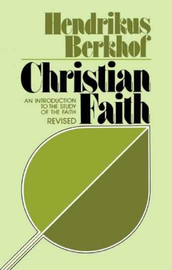 9780802805485-0802805485-Christian Faith: An Introduction to the Study of the Faith