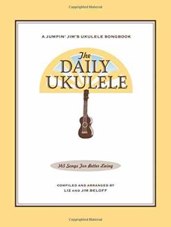 9781423477754-1423477758-The Daily Ukulele: 365 Songs for Better Living (Jumpin' Jim's Ukulele Songbooks)