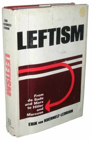 9780870001437-0870001434-Leftism: from de Sade and Marx to Hitler and Marcuse