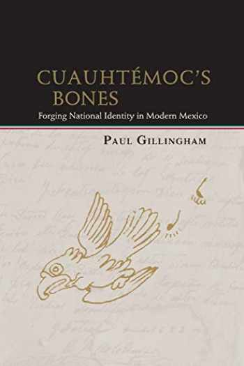 9780826350374-0826350372-Cuauhtémoc's Bones: Forging National Identity in Modern Mexico (Diálogos Series)