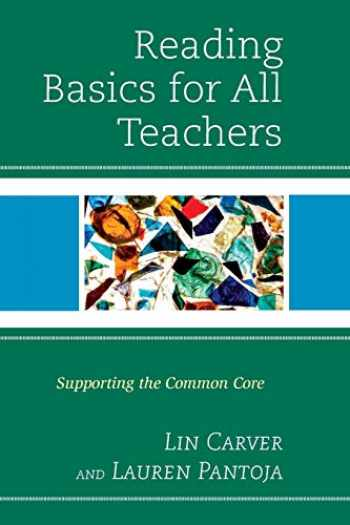 9781475814897-1475814895-Reading Basics for All Teachers: Supporting the Common Core