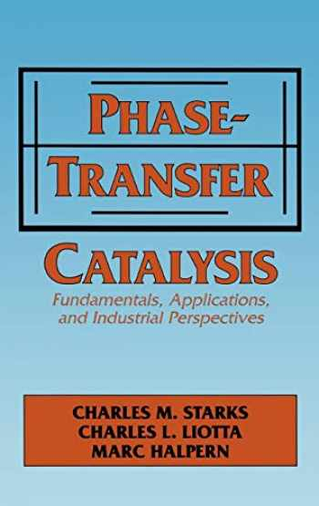 9780412040719-0412040719-Phase-Transfer Catalysis: Fundamentals, Applications, and Industrial Perspectives