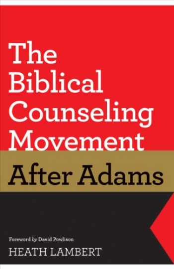 9781433528132-1433528134-The Biblical Counseling Movement after Adams