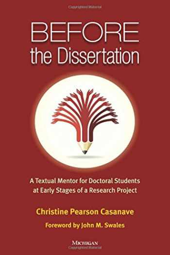 9780472036004-0472036009-Before the Dissertation: A Textual Mentor for Doctoral Students at Early Stages of a Research Project