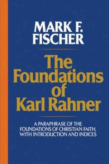 9780824523428-0824523423-The Foundations of Karl Rahner: A Paraphrase of the Foundations of Christian Faith, with Introduction and Indices
