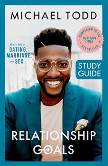 9780593192603-0593192605-Relationship Goals Study Guide: How to Win at Dating, Marriage, and Sex