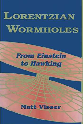 9781563966538-1563966530-Lorentzian Wormholes: From Einstein to Hawking (AIP Series in Computational and Applied Mathematical Physics)