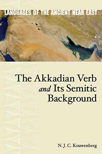 9781575061931-1575061937-The Akkadian Verb and Its Semitic Background (Languages of the Ancient Near East)
