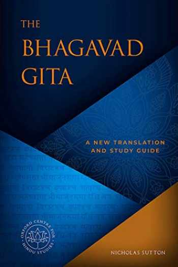 9781683837336-1683837339-The Bhagavad Gita: A New Translation and Study Guide (The Oxford Centre for Hindu Studies Mandala Publishing Series)