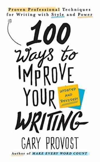 9781984803689-1984803689-100 Ways to Improve Your Writing (Updated): Proven Professional Techniques for Writing with Style and Power
