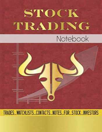 9781709765162-170976516X-Stock Trading Notebook: Log Book For Stock Market Investors To Record Trades, Watchlists, Notes and Contacts
