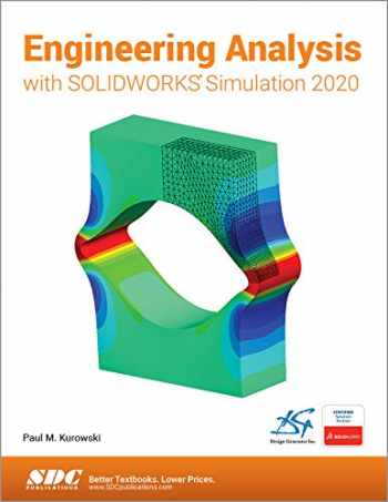 9781630573256-1630573256-Engineering Analysis with SOLIDWORKS Simulation 2020